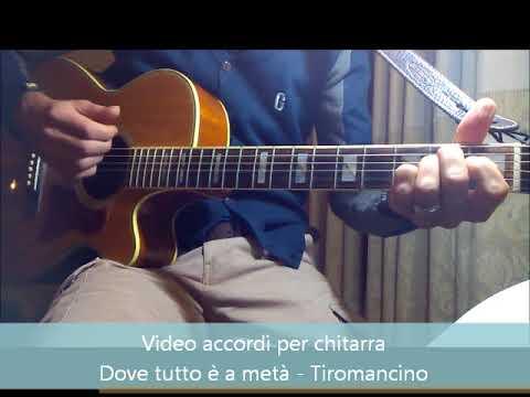 Dove tutto è a metà - Tiromancino - Video accordi - Tutorial