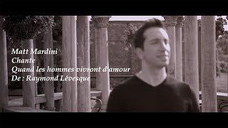 Quand les hommes vivront d'amour - Matt Mardini (vidéoclip officiel)