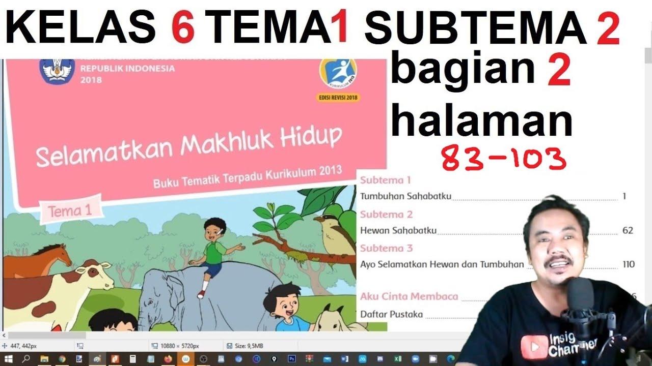 Tema1 Kelas 6 Subtema 2 Halaman 62 82 Selamatkan Mahluk Hidup Bagian 1 Rev 2018 Youtube