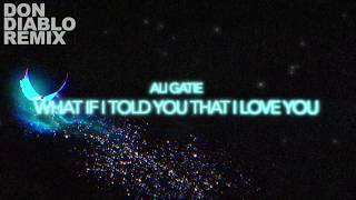 Ali Gatie - What If I Told You That I Love You (Don Diablo Remix) [  ]