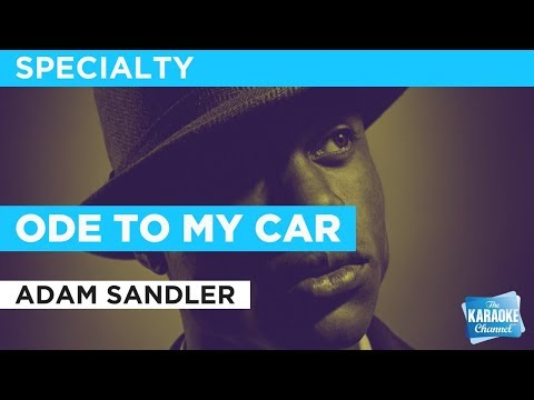 Ode To My Car in the style of Adam Sandler  Karaoke with Lyrics