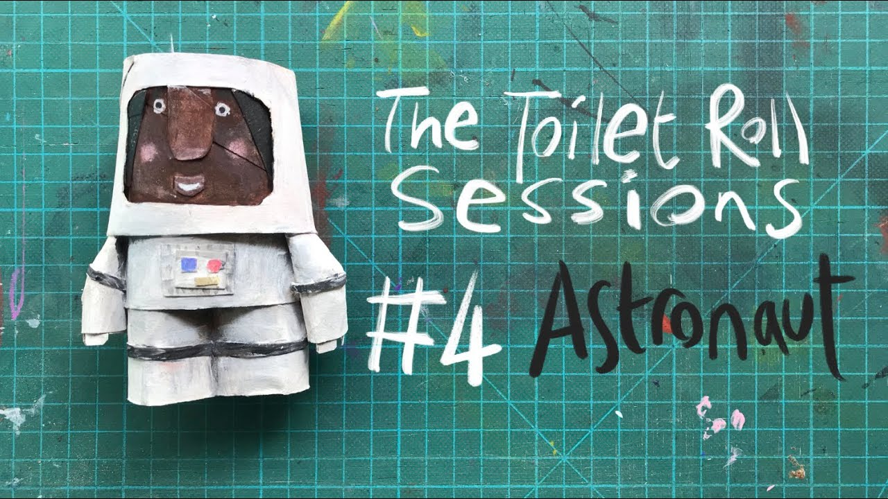 Toilet Roll Sessions - Episode 4 - Astronaut