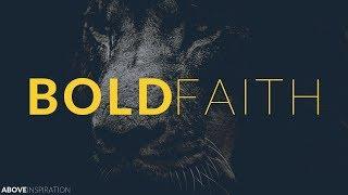 BOLD FAITH | Be Fearless & Courageous - Inspirational & Motivational Video