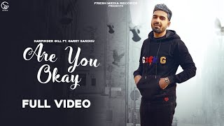 Are You ok | Harpinder Gill ft. Garry Sandhu | Latest Punjabi Song 2021