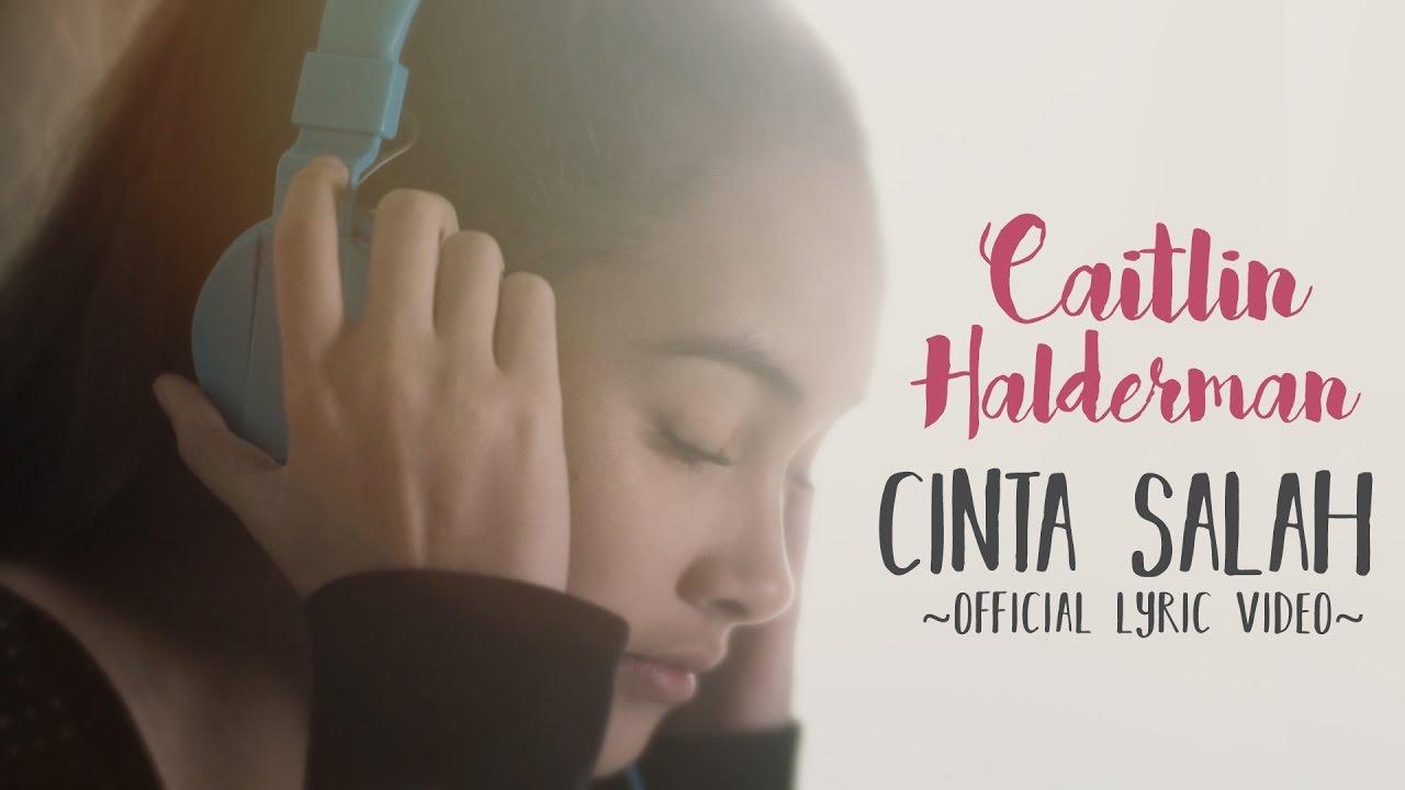 Caitlin Halderman - Cinta Salah (OST Ada Cinta Di SMA)
