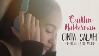 Download Caitlin Halderman - Cinta Salah (OST Ada Cinta Di SMA)