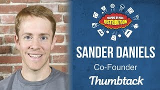 wmd 2015 thumbtack sander daniels how to acquire your first 1 million users