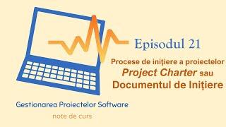 Gestionarea Proiectelor Software | S1E21 | Documentul de Inițiere a Proiectului (Project Charter)