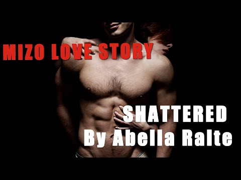 SHATTERED - Chapter 2 (18+) By Abella Ralte -  | Mizo Love Story
