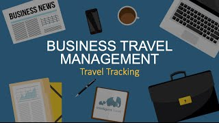 Business travel safety management: Travel tracking