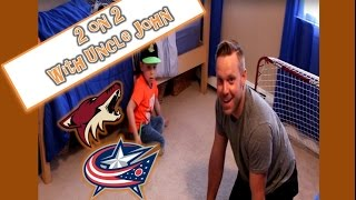 KNEE HOCKEY GAME - 2 ON 2 - WITH UNCLE JOHN - COYOTES VS BLUE JACKETS