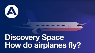 How do airplanes fly? | Discovery Space