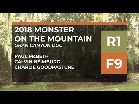 2018 Monster on the Mountain • R1•F9 • Paul McBeth • Calvin Heimburg • Charlie Goodpasture