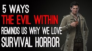 5 Ways The Evil Within Reminds Us Why We Love Survival Horror