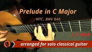 J. S. Bach - Prelude in C Major, BWV 846 from the Well-Tempered Clavier (Guitar Transcription)