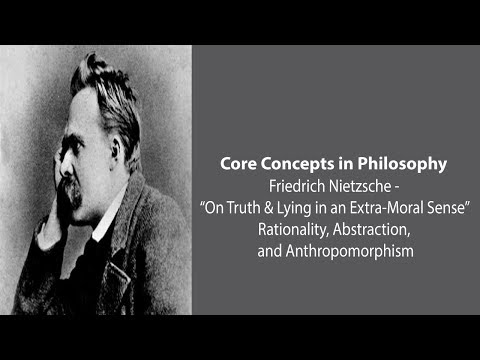 Nietzsche on Rationality, Abstraction, and Anthropomorphism - Philosophy Core Concepts