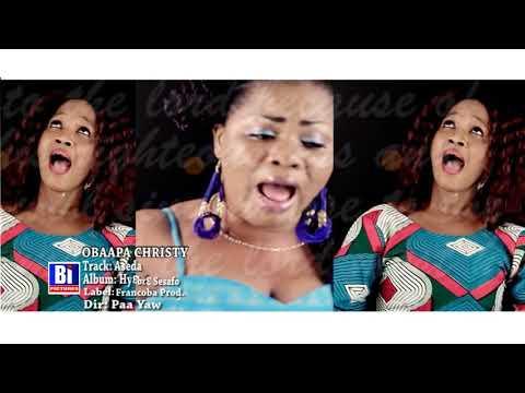 Download OBAAPA CHRISTY-ASEDA(Official video)