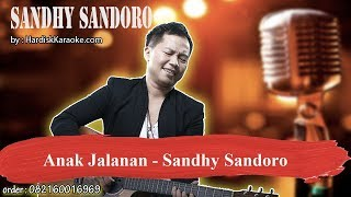 Anak Jalanan Sandhy Sandoro Karaoke