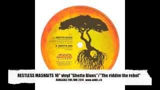 "RESTLESS MASHAITS ""Ghetto Blues""/""The riddim the rebel"" 10"" teaser"