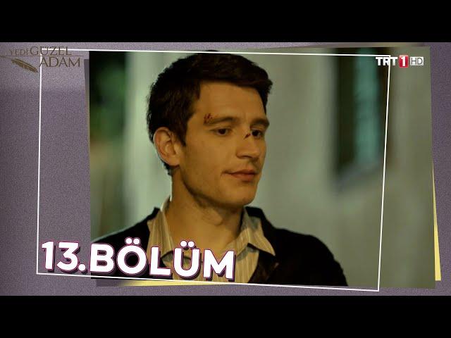 Yedi Güzel Adam 13.Bölüm