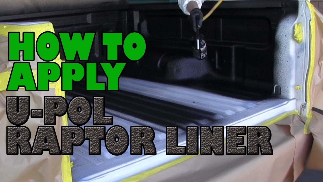How To Apply U Pol Raptor Truck Bed Liner Youtube