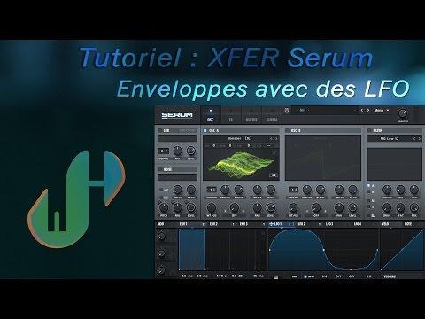 Tutoriel : Xfer Serum Utiliser les LFO comme enveloppes et step sequencer
