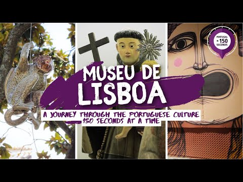 Portugal in 150 Seconds: Museums and Monuments - Museu de Lisboa (2016)