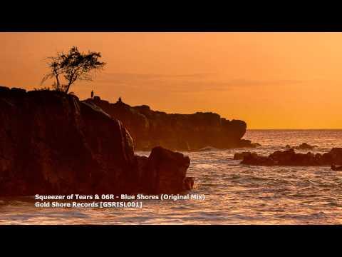 Squeezer of Tears & 06R - Blue Shores (Original Mix)[GSRISL001]