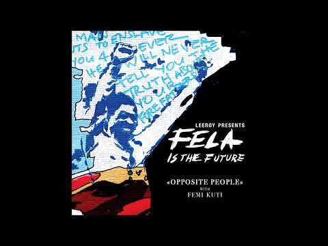 Leeroy with Femi Kuti - Opposite People (Official Audio)
