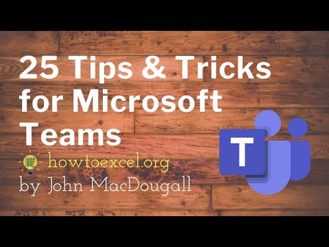 The top 25 tips and tricks for working with Microsoft Teams