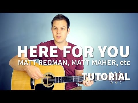 Here For You - Chris Tomlin, Matt Redman - Tutorial