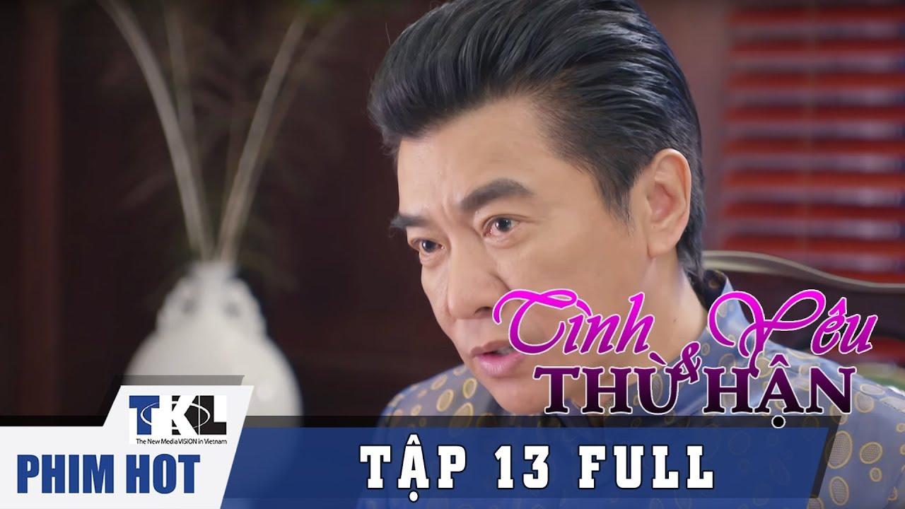 image TÌNH YÊU VÀ THÙ HẬN - Tập 13 | Phim Trung Quốc Thái Lan Lồng Tiếng