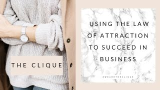 How to Use the Law of Attraction within your Business