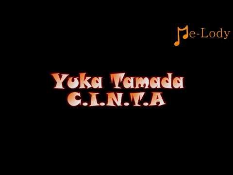 Yuka Tamada - C.I.N.T.A (Lagu Karaoke Lirik Tanpa Vokal) By Me-Lody App