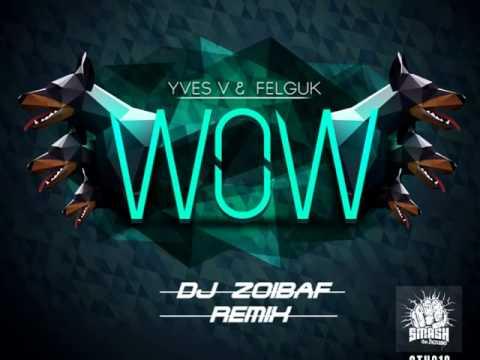 Dj Zoibaf - Tiesto & Swanky vs Yves V & Felguk -  WOW I Make Some Noise