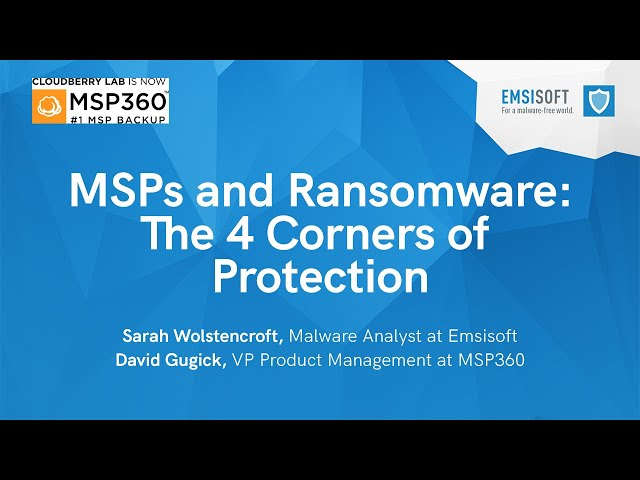 Webinar | MSPs and Ransomware: The Four Corners of Protection