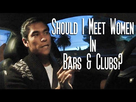 Should You Meet Women in Bars and Clubs?