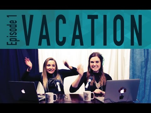Episode 1: Vacation