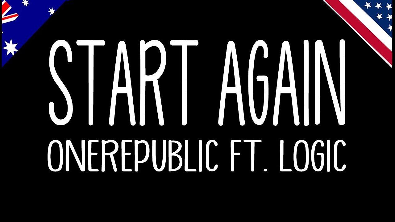 Start Again - OneRepublic Feat Logic (Lyrics)