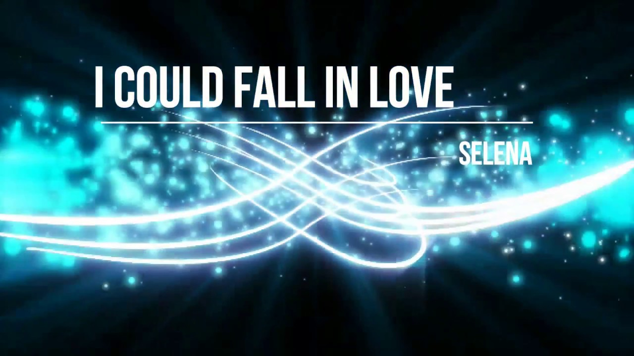 I Could Fall in Love Lyrics