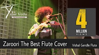 Zaroori Tha Flute Cover By Vishal Gendle From Yajur Vedha The Instrumental Band.