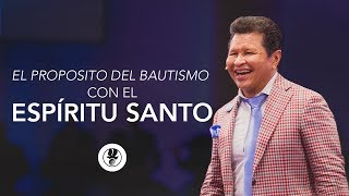 El Propósito del Bautismo del Espíritu Santo | Apóstol Guillermo Maldonado