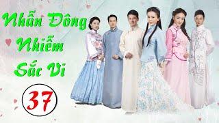 Phim Bộ Hay 2020 | NHẪN ĐÔNG NHIỄM SẮC VI - Tập 37 | Phim Trung Quốc Mới Nhất 2020