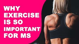Why Exercise Is Important For Multiple Sclerosis | EXERCISE PROGRAM FOR MS