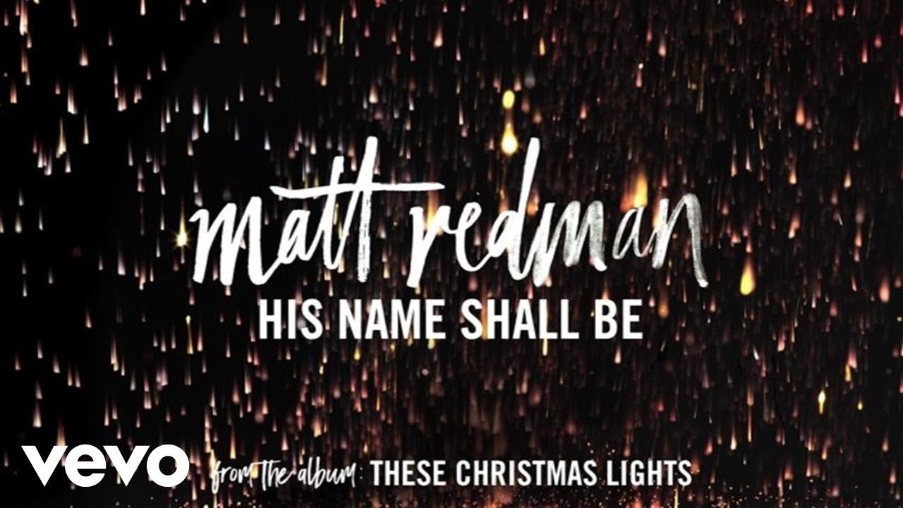 Matt Redman - His Name Shall Be (Audio)