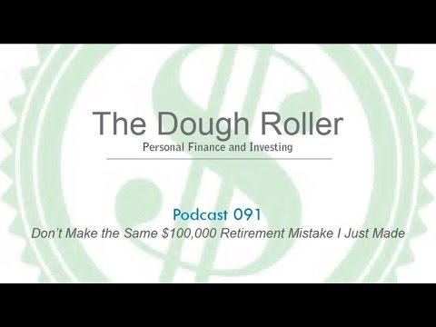 DR 091: Don't Make the Same $100,000 Retirement Mistake I Just Made