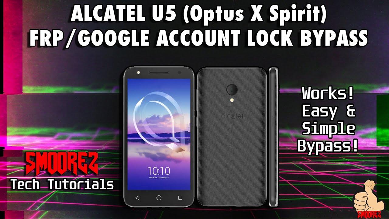 [Tech TUTORIALS] Alcatel U5 (Optus X Spirit/AU) FRP/Google Account Lock  Bypass - Works 100%!