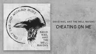 David Nail and The Well Ravens - Cheating On Me