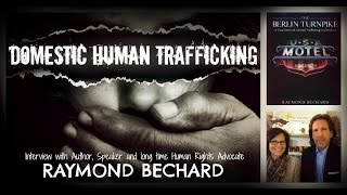 Human Trafficking in Everytown USA | Interview with Raymond Bachard