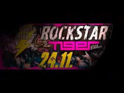 PARTY LIKE A ROCKSTAR - TIGER EDITION! 24.11.2013